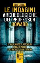 Le indagini archeologiche del professor Howard