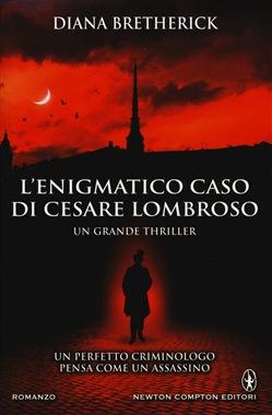 L'enigmatico caso di Cesare Lombroso