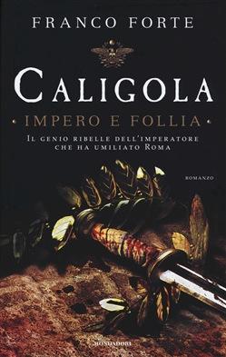 Caligola. Impero e follia