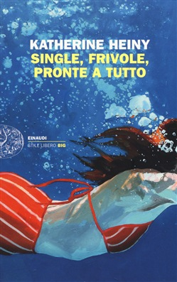 Single, frivole, pronte a tutto