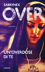 Over. Un'overdose di te