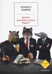 Banche possiamo ancora fidarci