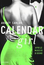 Calendar girl. Aprile - Maggio - Giugno
