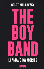 the-boy-band-li-amavo-da-morire