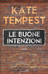 Le buone intenzioni - Kate Tempest