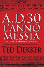 A.D. 30. L'anno del Messia
