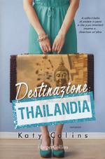 Destinazione Thailandia. Lonely Hearts Travel Club