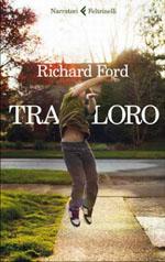 Richard Ford tra loro