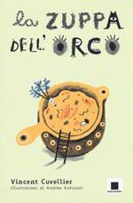 Miglior libro 6-9 anni - LA ZUPPA DELL'ORCO