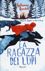 Miglior libro 9-12 anni - LA RAGAZZA DEI LUPI