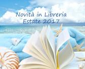 Novità in Libreria Estate – Luglio e Agosto 2017