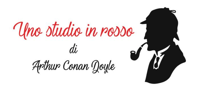 Arthur Conan Doyle – Uno studio in rosso