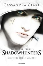 f3182cdc2c6117 In quarta posizione troviamo la prima nuova entrata, il fantasy per ragazzi  Signore delle ombre. Dark artifices. Shadowhunters di Cassandra Clare.
