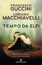 87058b363dbaa0 Sale sul podio, al terzo posto, Tempo da elfi. Romanzo di boschi, lupi e  altri misteri di Francesco Guccini e Loriano Macchiavelli. Le stagioni si  ...