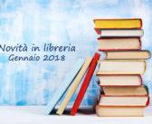 Novità in libreria – Gennaio 2018