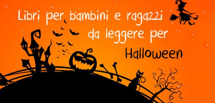 "Halloween, libri da paura per bambini e ragazzi: ""Libretto o scherzetto?"""
