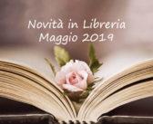 Novità in Libreria – Maggio 2019