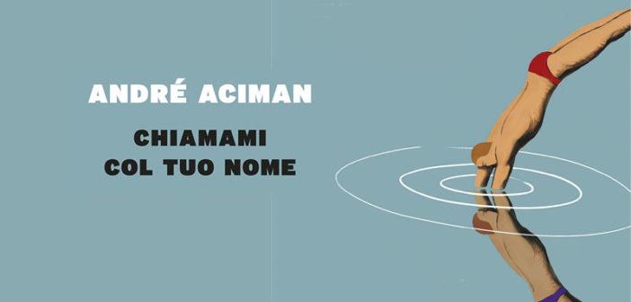 André Aciman – Chiamami col tuo nome (Recensione)
