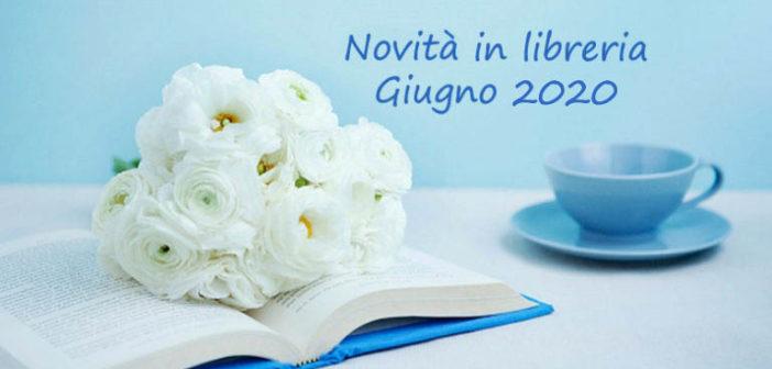 Novità in Libreria – Giugno 2020