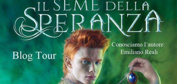 """Blogtour """"Il seme della speranza"""" di Emiliano Reali – L'autore"""