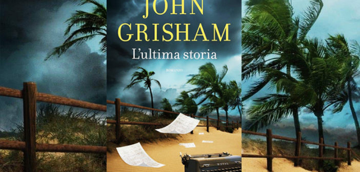 John Grisham – L'ultima storia