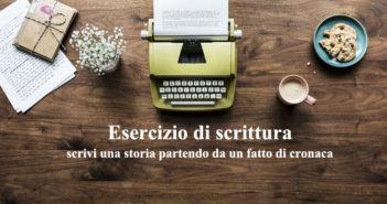 Esercizio di scrittura: Scovare il potenziale narrativo