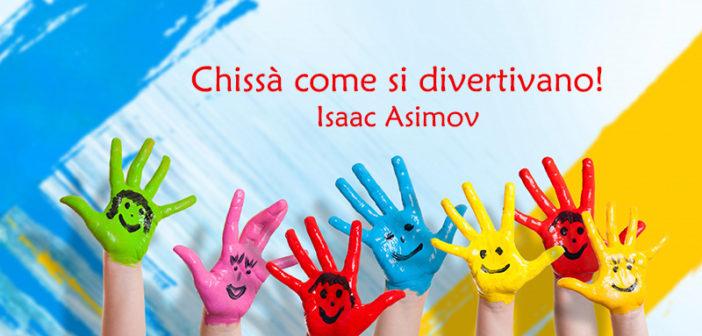 Isaac Asimov – Chissà come si divertivano!