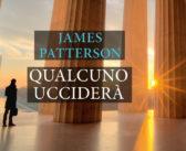James Patterson – Qualcuno ucciderà. Un nuovo caso per Alex Cross
