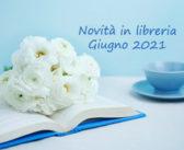 Novità in Libreria – Giugno 2021